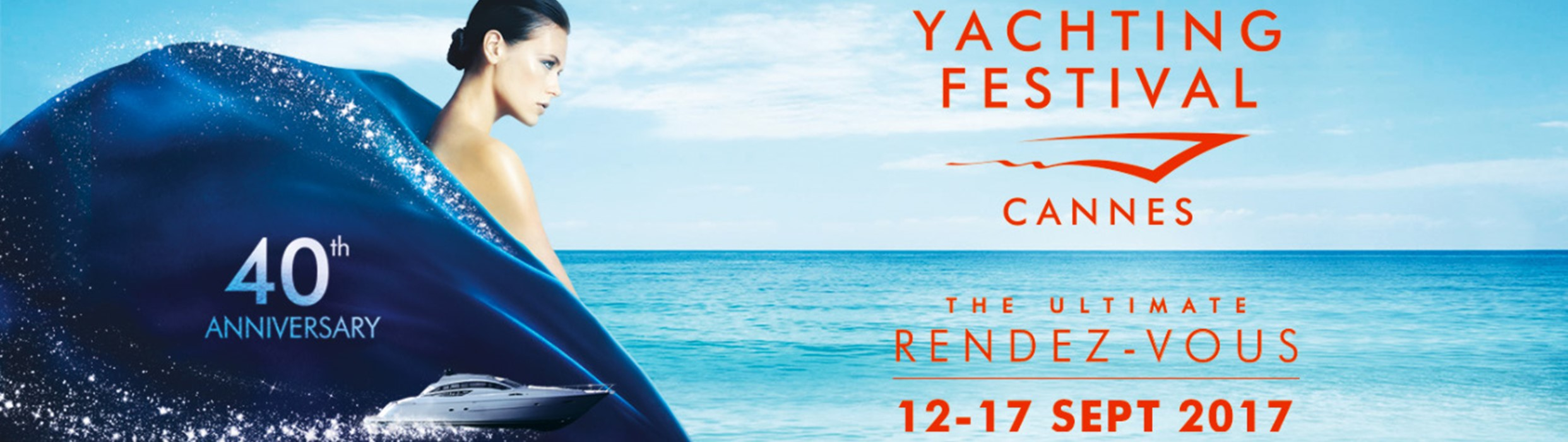 Yachting festival - Cannes - The ultimate rendez-vous. 12-17 SEPT 2017